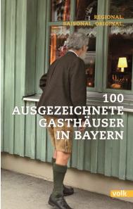 100 ausgezeichnete Gasthäuser in Bayern 2015